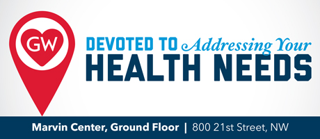 Devoted to Addressing Your Health Needs, Marvin Center, Ground Floor 800 21st Street NW