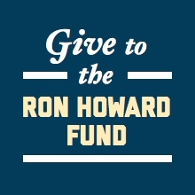 Give to the Ron Howard Fund
